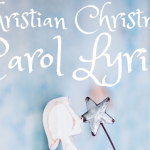 Christian Christmas Songs and Carols Lyrics