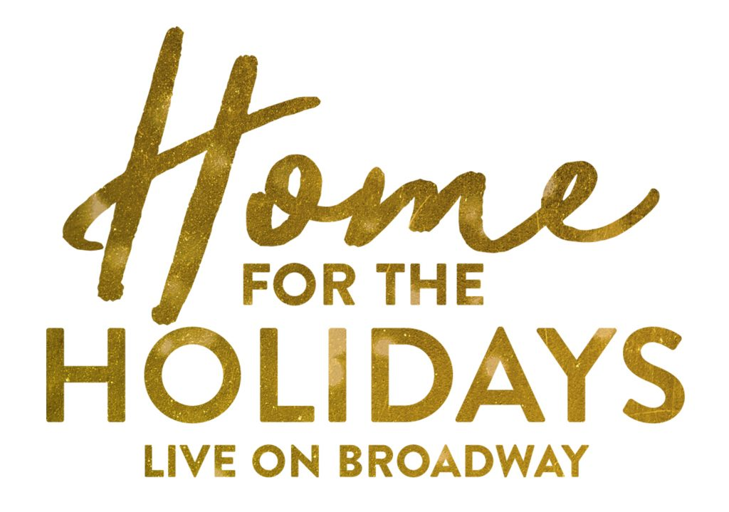 Home for the Holidays on Broadway