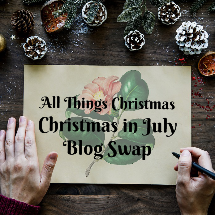 All Things Christmas - Christmas in July Blog Swap