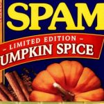 So, Pumpkin Spice Spam is Real.